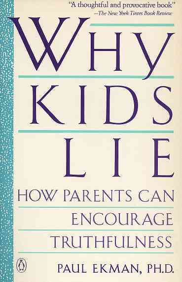 Why Kids Lie By Ekman, Paul/ Ekman, Mary Ann Mason/ Ekman, Tom