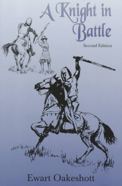 A Knight in Battle By Oakeshott, R. Ewart/ Oakeshott, Ewart R.