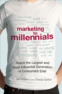 Marketing to Millennials By Fromm, Jeff/ Garton, Christie